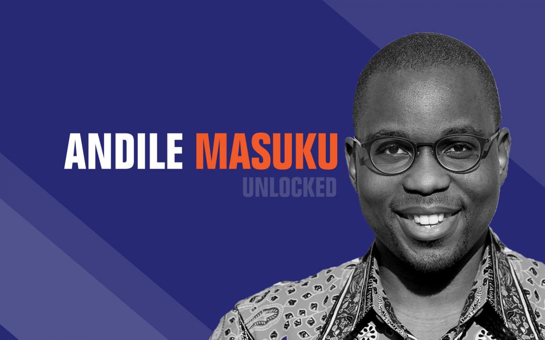Andile Masuku Unlocked