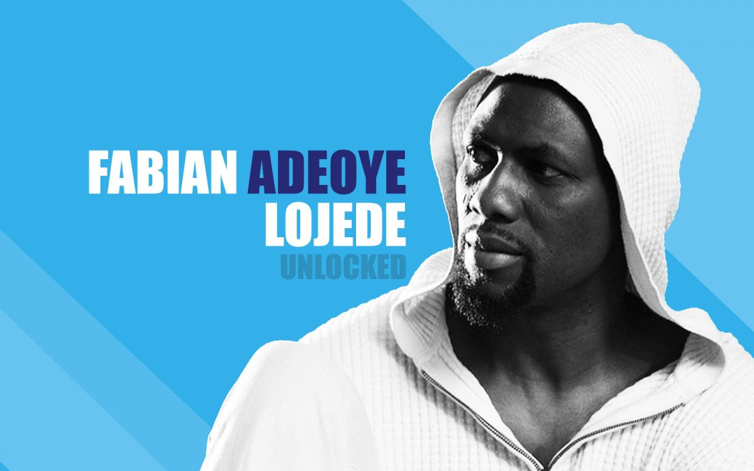 Fabian Adeoye Lojede Unlocked – Ep11
