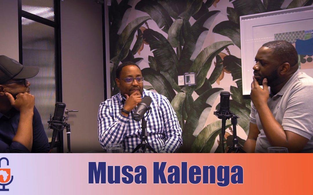 Musa Kalenga Unlocked – EP20